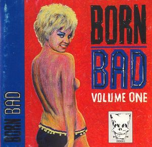 Born Bad Vol. 1