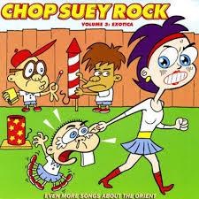 Chop Suey Rock Volume 3: Exotica