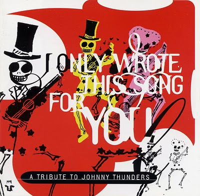 I Only Wrote This Song For You - A Tribute To Johnny Thunders