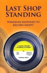 Last Shop Standing: Whatever Happened to Record Shops? Book