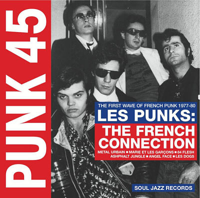 Les Punks: The French Connection (The First Wave Of French Punk 1977-80)