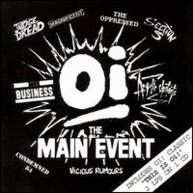 Oi! The Main Event!