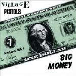 VILLAGE PISTOLS, Big Money