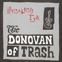 The Donovan Of Trash
